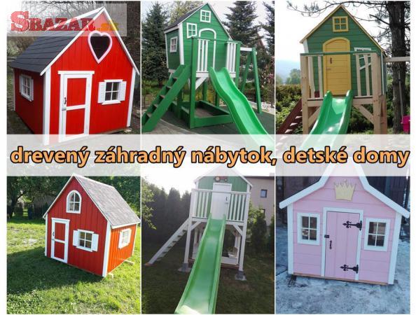 Drevený záhradný nábytok, detské domy - výro